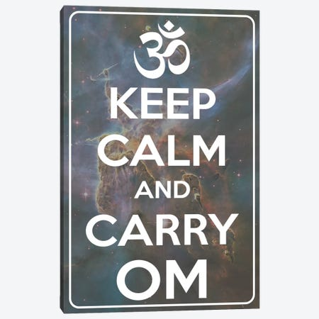Keep Calm & Carry Om Canvas Print #KPC31} by Unknown Artist Art Print
