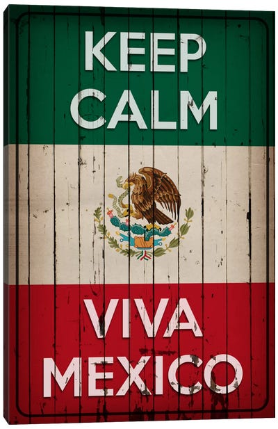 Keep Calm & Viva Mexico Canvas Print #KPC34