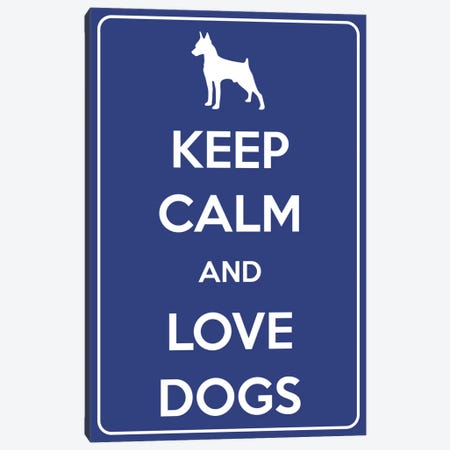 Keep Calm & Love Dogs Canvas Print #KPC46} by Unknown Artist Canvas Print