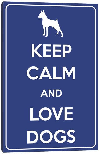 Keep Calm & Love Dogs Canvas Art Print