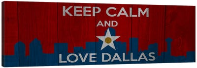 Keep Calm & Love Dallas Canvas Art Print