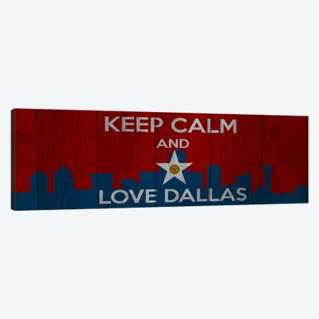 Keep Calm & Love Dallas Canvas Print #KPC47} by Unknown Artist Art Print