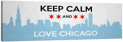 Keep Calm & Love Chicago Canvas Art Print