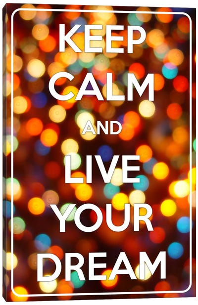 Keep Calm & Live Your Dream Canvas Art Print