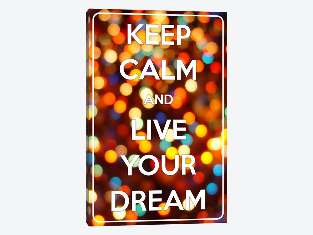 Keep Calm & Live Your Dream by iCanvas 1-piece Canvas Art