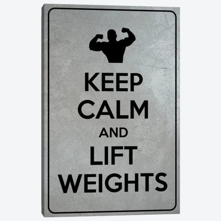 Keep Calm & Lift Weights Canvas Print #KPC52} by Unknown Artist Canvas Art Print
