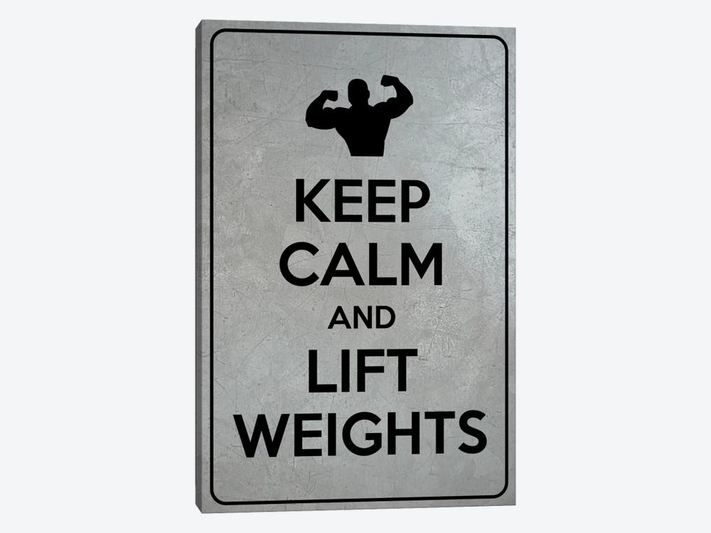 Keep Calm & Lift Weights by Unknown Artist 1-piece Canvas Print