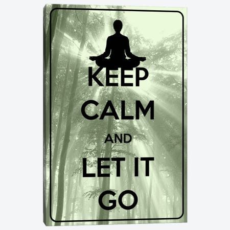 Keep Calm & Let It Go Canvas Print #KPC53} by Unknown Artist Art Print