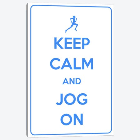 Keep Calm & Jog On Canvas Print #KPC55} by Unknown Artist Canvas Wall Art