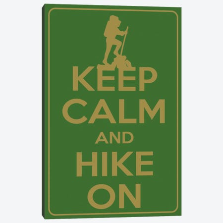 Keep Calm & Hike On Canvas Print #KPC57} by Unknown Artist Canvas Artwork