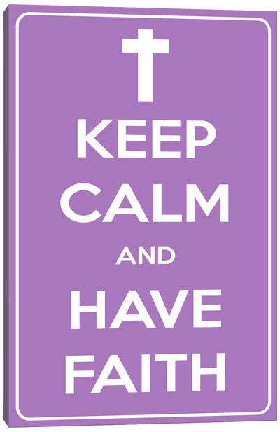 Keep Calm & Have Faith Canvas Art Print