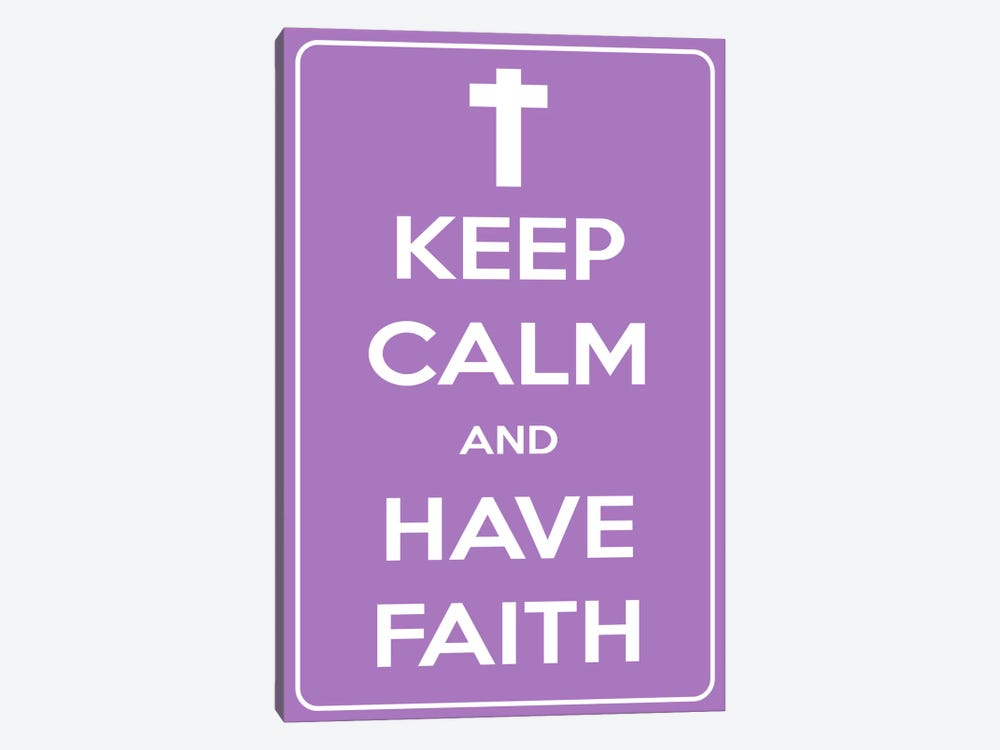 Keep Calm & Have Faith 1-piece Canvas Art Print