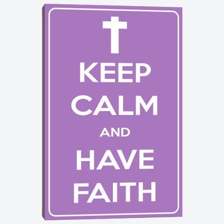 Keep Calm & Have Faith Canvas Print #KPC58} by Unknown Artist Canvas Print