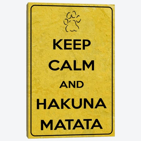 Keep Calm & Hakuna Matata Canvas Print #KPC59} by Unknown Artist Canvas Print