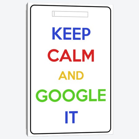 Keep Calm & Google It Canvas Print #KPC63} by Unknown Artist Canvas Artwork