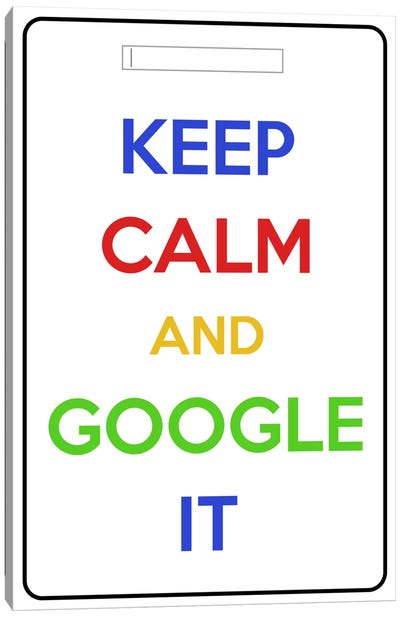 Keep Calm & Google It Canvas Print #KPC63
