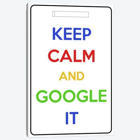 Keep Calm & Google It Canvas Print #KPC63} by Unknown Artist Canvas Artwork