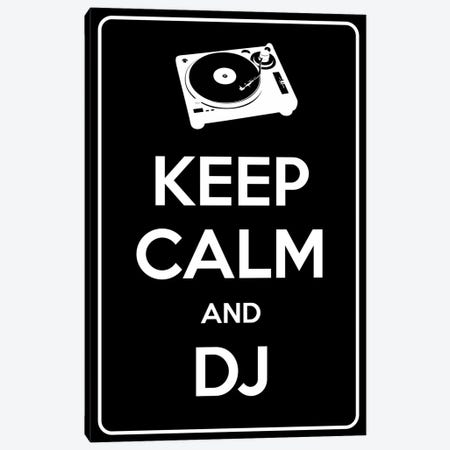 Keep Calm & Dj Canvas Print #KPC95} by Unknown Artist Canvas Wall Art