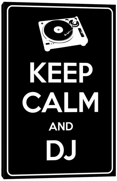 Keep Calm & Dj Canvas Art Print