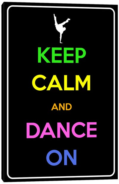 Keep Calm & Dance On Canvas Art Print