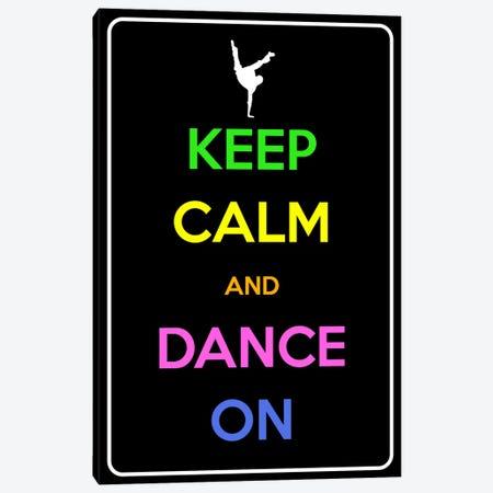 Keep Calm & Dance On Canvas Print #KPC98} by Unknown Artist Art Print