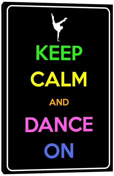 Keep Calm & Dance On Canvas Art Print