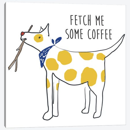 Fetch Coffee Dog Canvas Print #KRU108} by Kris Ruff Canvas Artwork