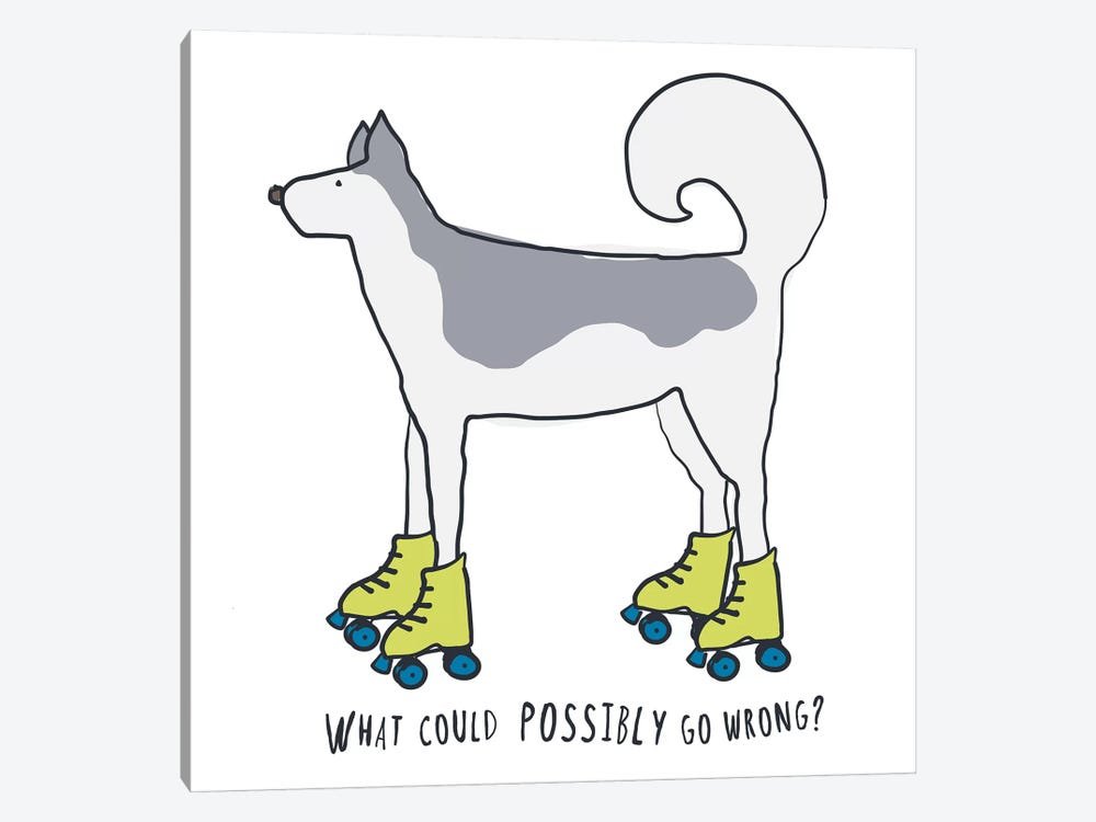Husky On Rollerskates With Words by Kris Ruff 1-piece Canvas Art