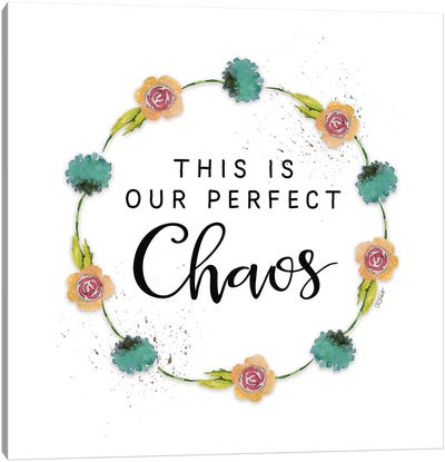 This is Our Perfect Chaos Canvas Art Print