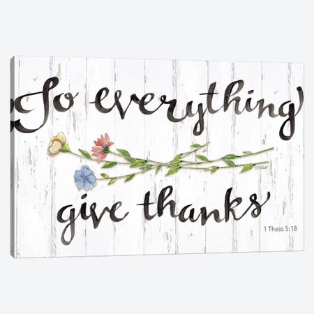To Everything Give Thanks Canvas Print #KTR19} by Karen Tribett Canvas Print