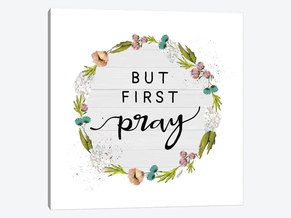But First Pray by Karen Tribett 1-piece Canvas Wall Art