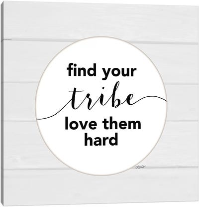 Find Your Tribe Canvas Art Print