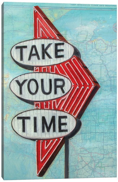 Take Your Time Canvas Art Print