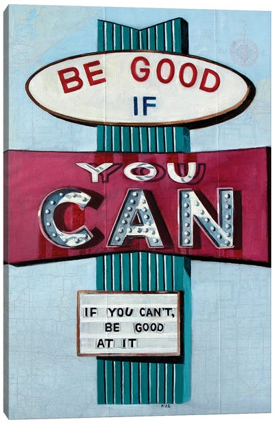 Be Good Canvas Art Print
