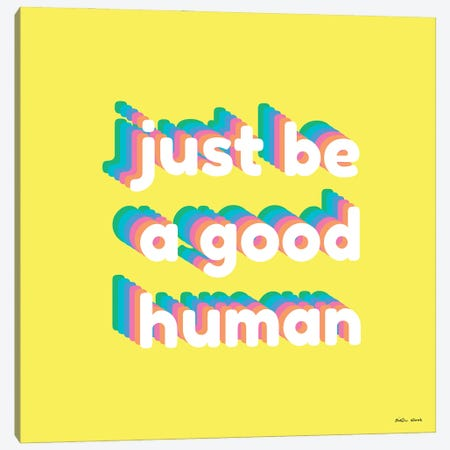 Good Human Canvas Print #KWO136} by Kirstin Wood Canvas Art Print