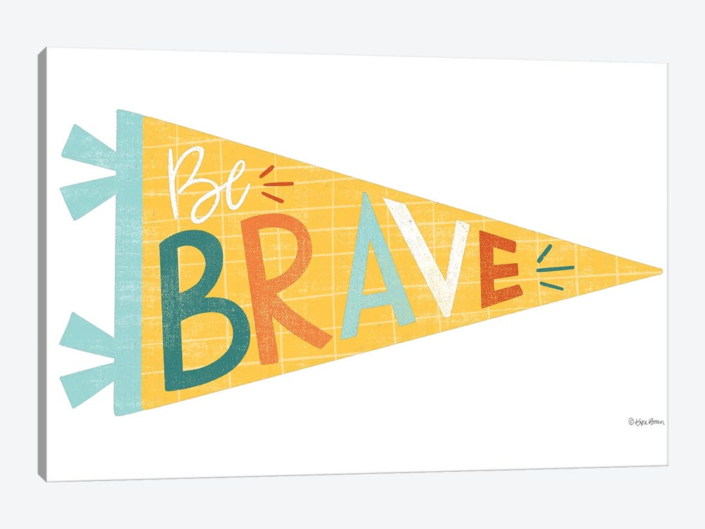Be Brave Pennant by Kyra Brown 1-piece Canvas Wall Art