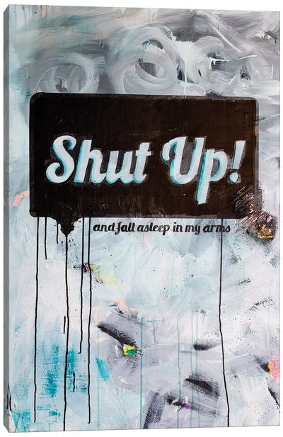Shut-up Canvas Art Print