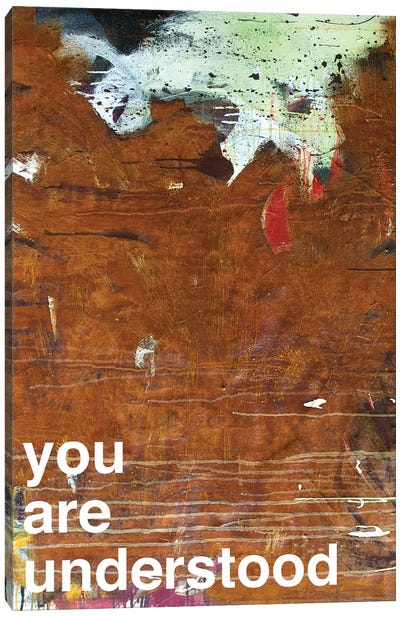 You Are Understood I Canvas Art Print