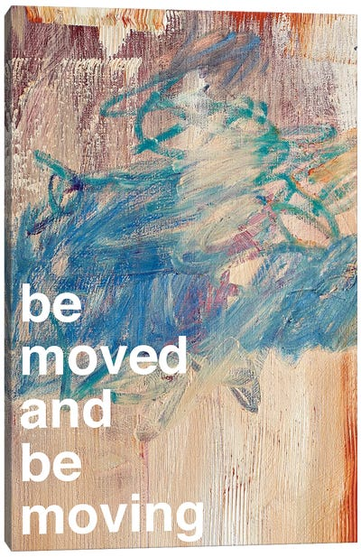 Be Moved I Canvas Art Print