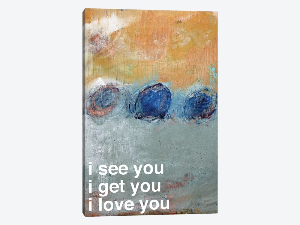 I See…Get…Love You by Kent Youngstrom 1-piece Canvas Art
