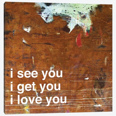 I See…Get…Love You In Rust Canvas Print #KYO203} by Kent Youngstrom Art Print