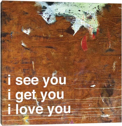 I See…Get…Love You In Rust Canvas Art Print