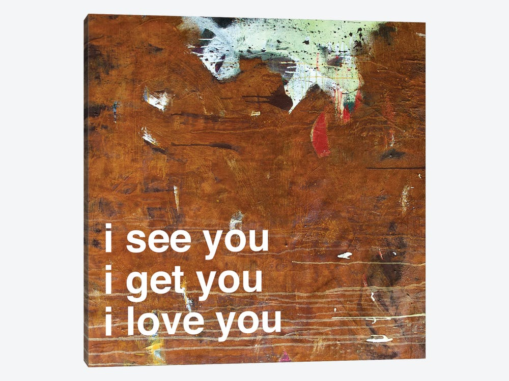 I See…Get…Love You In Rust by Kent Youngstrom 1-piece Canvas Art Print