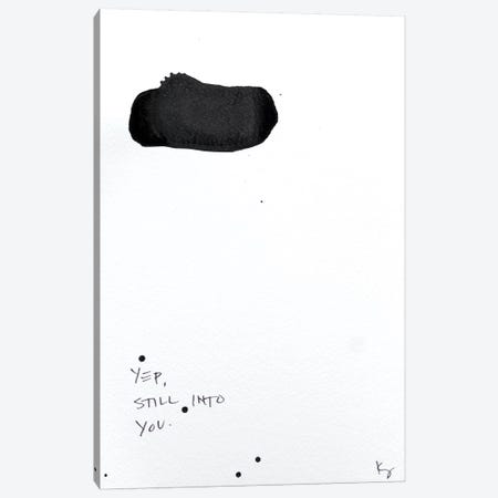 Yep, Still Into You Canvas Print #KYO355} by Kent Youngstrom Canvas Artwork