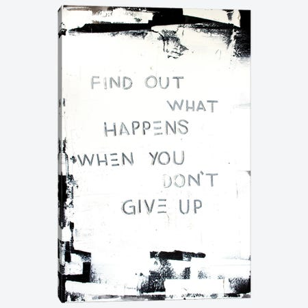 Find Out What Happens Canvas Print #KYO413} by Kent Youngstrom Canvas Artwork