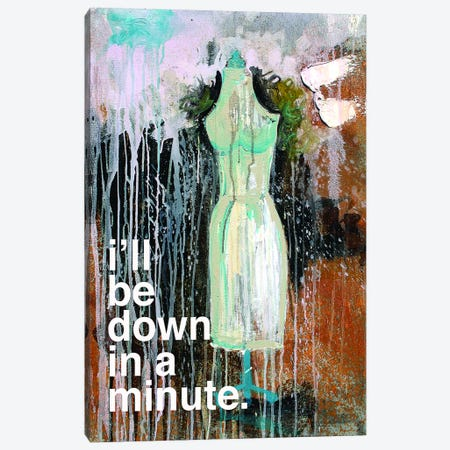 I'll Be Down In A Minute Canvas Print #KYO46} by Kent Youngstrom Canvas Art Print