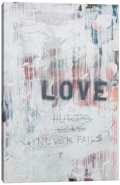Love Hurts...Sucks…Never Fails In White Canvas Print #KYO71