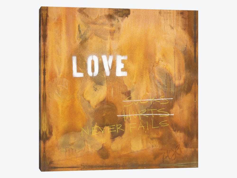 Love Sucks…Hurts…Never Fails by Kent Youngstrom 1-piece Canvas Art Print