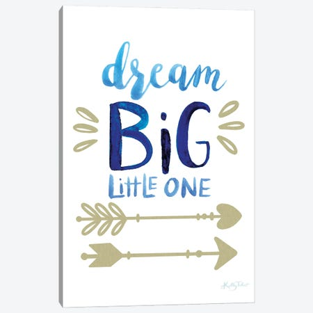 Dream Big Little One Canvas Print #KYT5} by Kelley Talent Art Print