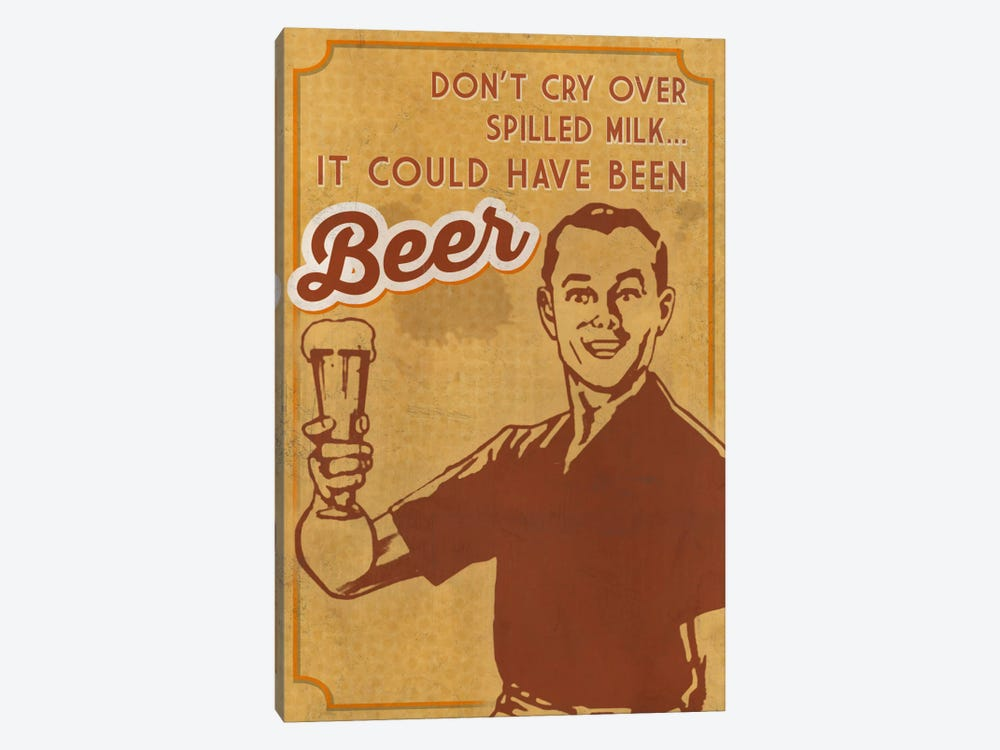 Don't Cry ... It Could Have Been Beer by Lantern Press 1-piece Canvas Art